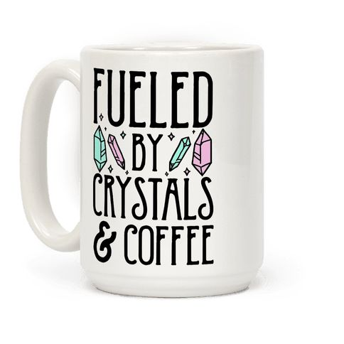 Fueled By Crystals & Coffee - This occult mug is great for fans of coffee memes, healing crystals and witch quotes.