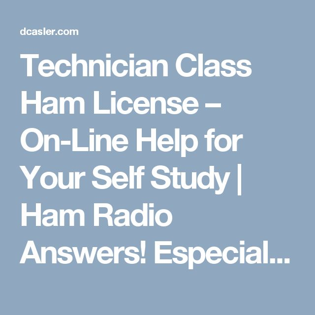 Technician Class Ham License – On-Line Help for Your Self Study | Ham Radio Answers! Especially for Newcomers
