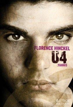 Découvrez U4 : Yannis, de Florence Hinckel sur Booknode, la communauté du livre. #jeveuxlire Août 2015