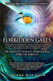 Forbidden Gates: How Genetics, Robotics, Artificial Intelligence, Synthetic Biology, Nanotechnology, and Human Enhancement Herald The Dawn Of Techno-Dimensional Spiritual Warfare - http://www.prophecynewsreport.com/prophecy_news_report/prophecy_1/prophecy_books/forbidden-gates-how-genetics-robotics-artificial-intelligence-synthetic-biology-nanotechnology-and-human-enhancement-herald-the-dawn-of-techno-dimensional-spiritual-warfare.html