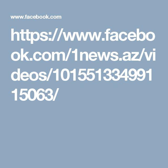 https://www.facebook.com/1news.az/videos/10155133499115063/