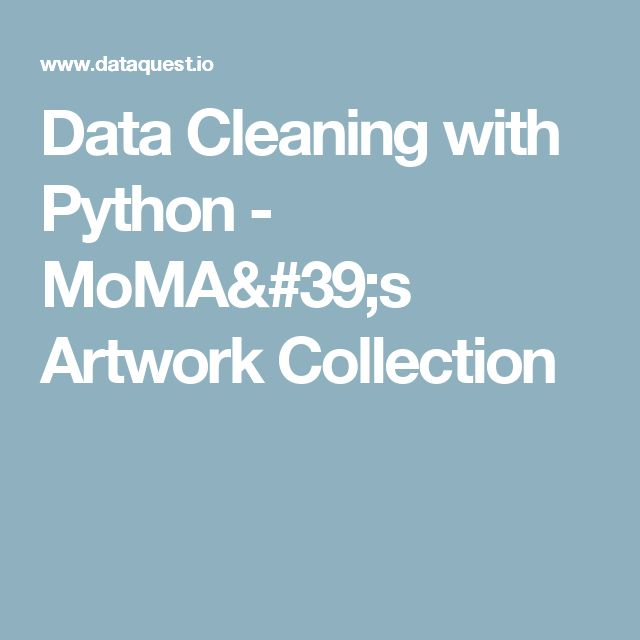 Data Cleaning with Python - MoMA's Artwork Collection
