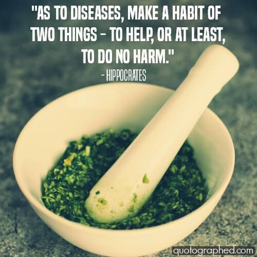"""Quotes about #Medicine - """"As to diseases, make a habit of two things – to help, or at least, to do no harm."""" - Hippocrates"""