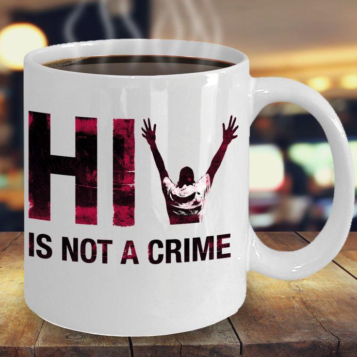 HIV is not a crime ceramic mug gift. #HIV