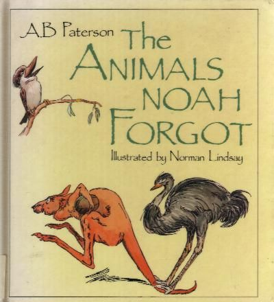 Banjo Paterson's THE ANIMALS THAT NOAH FORGOT