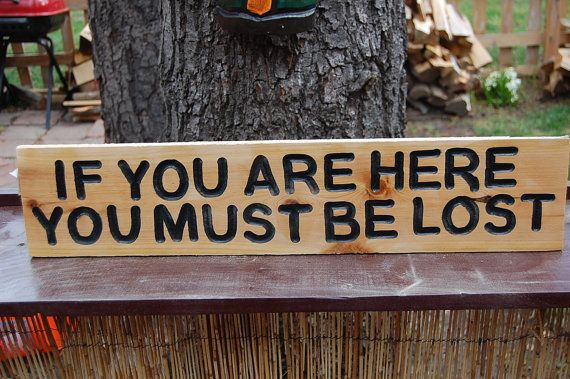 Hand Routed Wood Sign If You Are Here You Must Be By
