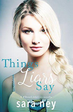 Things Liars Say (Three Little Lies #1) by Sara Ney