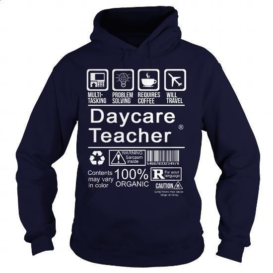 DAYCARE TEACHER - #funny shirts #white shirts. CHECK PRICE => https://www.sunfrog.com/LifeStyle/DAYCARE-TEACHER-113746108-Navy-Blue-Hoodie.html?60505