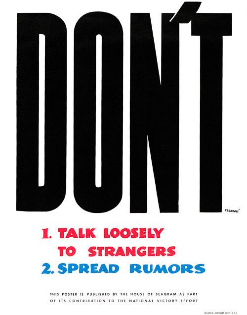 """Don't 1. Talk Loosely to Strangers 2. Spread Rumors. Vintage anti-espionage WWII poster. """"This poster is published by the House of Seagram as part of its contribution to the national victory effort."""""""