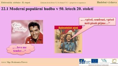 22.1 Moderní populární hudba v 50. letech 20. století Elektronická učebnice…