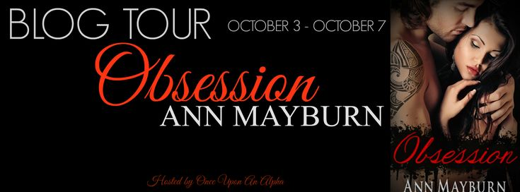 Renee Entress's Blog: [Blog Tour + Review] Obsession by Ann Mayburn