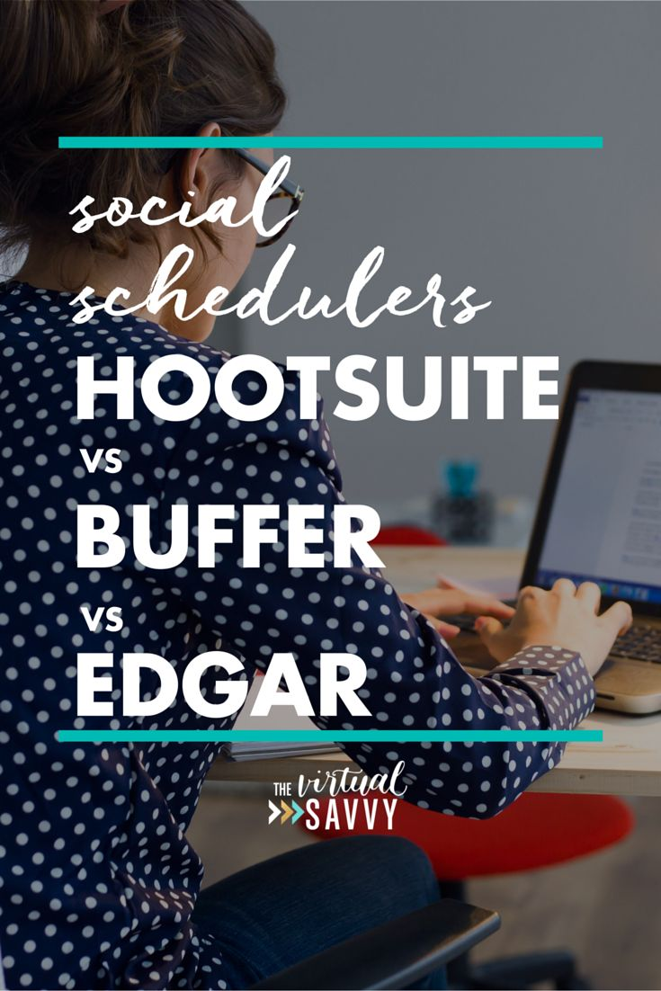 Social Schedulers : Hootsuite vs. Buffer vs. Edgar