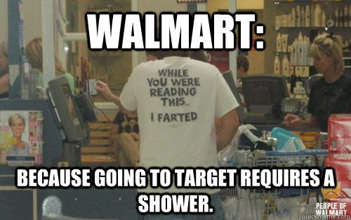 walmart meme 001 target requires showers
