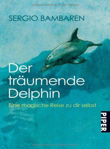 Nr. 28: Der träumende Delphin. Eine magische Reise zu dir selbst von Sergio Bambaren