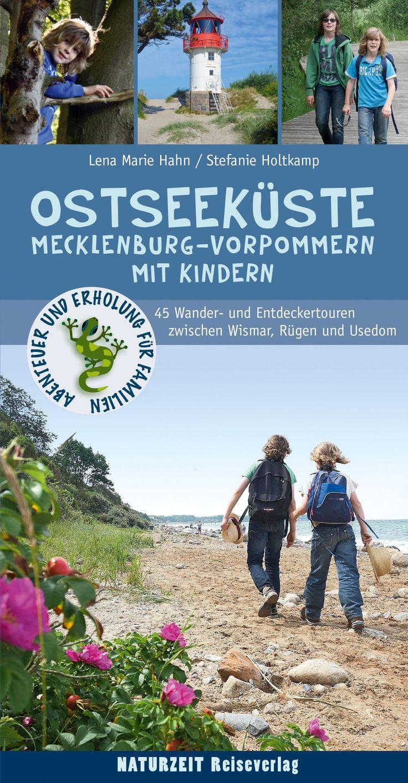 Ostseeküste Mecklenburg-Vorpommern mit Kindern: 55 Wander- und Entdeckertouren zwischen Wismar, Rügen und Usedom