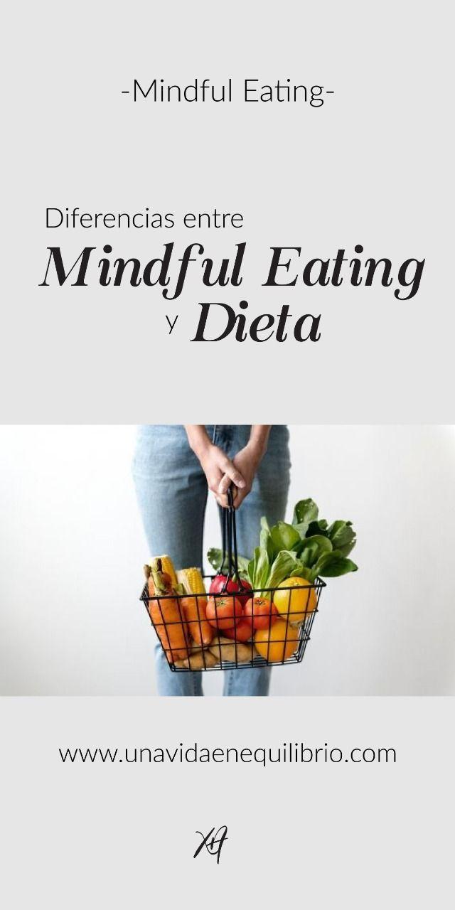 7 Diferencias Entre Mindful Eating Y Dieta Alimentación Consciente Nutrición Estilo De Vida Saludable