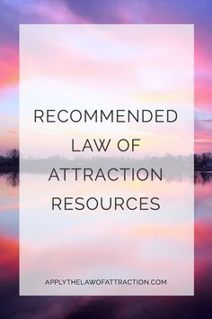 Recommended Law of Attraction Resources