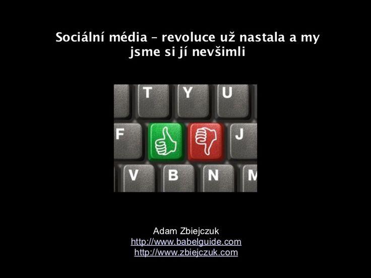 Adam Zbiejczuk - Sociální média - Revoluce již nastala a my si jí n...