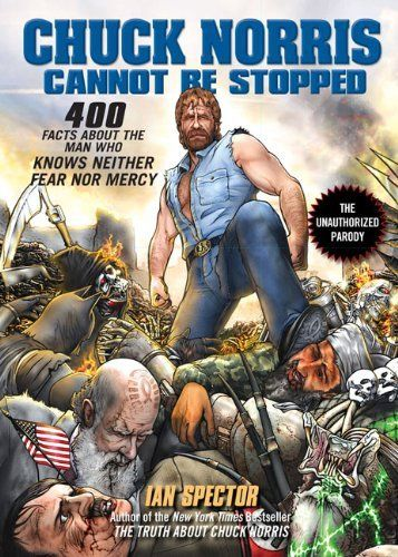 Chuck Norris Cannot Be Stopped by Ian Spector, http://www.amazon.co.uk/dp/159240555X/ref=cm_sw_r_pi_dp_-s1Psb1QPHJFQ