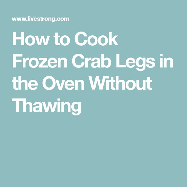 How to Cook Frozen Crab Legs in the Oven Without Thawing