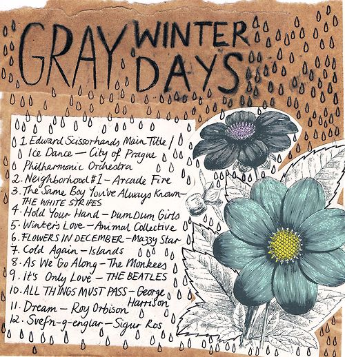 rookiemag:    Friday Playlist: Gray Winter Days    For when the world is too much with you.  (Playlist by Pixie. Illustration by Minna.)
