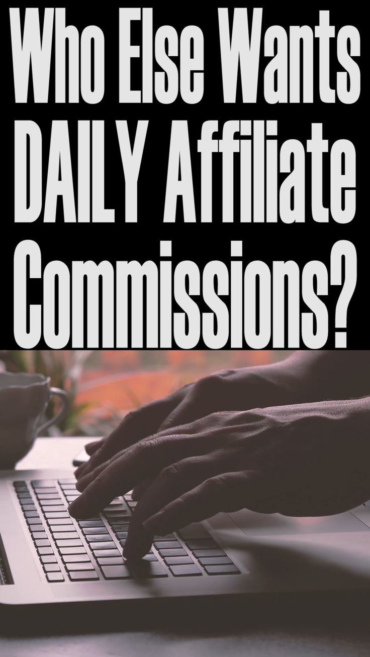 Who Else Wants DAILY Affiliate Commissions?