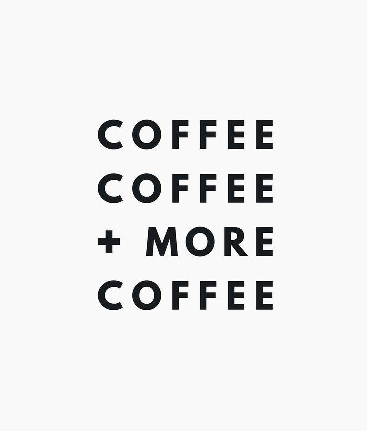 Coffee + coffee + coffee