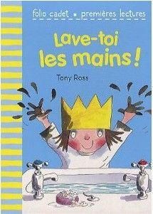 """Aborder les personnages de conte avec cette rigolote """"Petite Princesse"""" : Lave-toi les mains!  -  Tony Ross (ici des fiches pour les maternelles)"""
