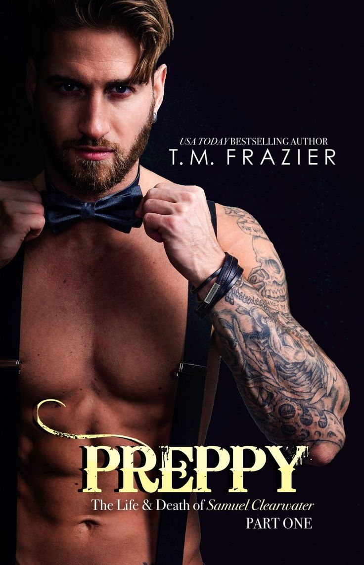 Preppy: The Life & Death of Samuel Clearwater by T.M. Frazier | King, #5 | Release Date October 25, 2016 | Genres: Dark Romance, Erotic Romance #CoverReveal