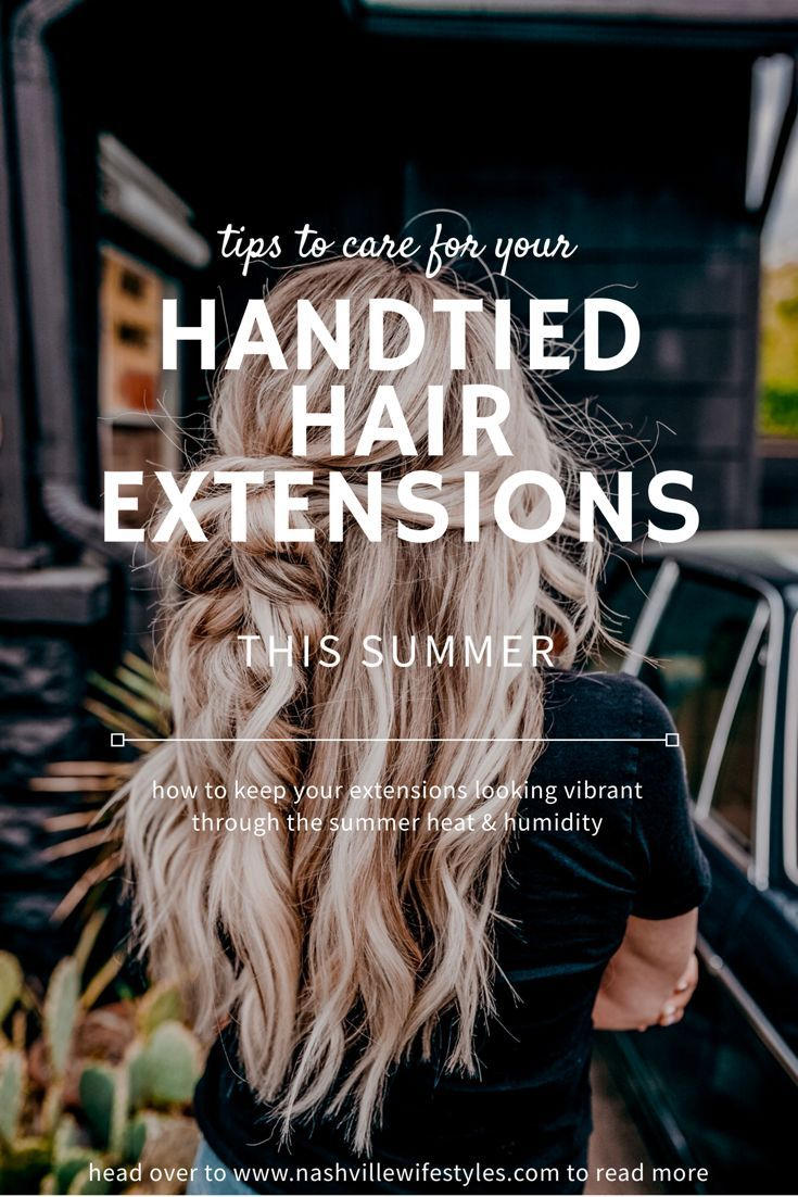 Caring for Hand Tied Extensions in Summer
