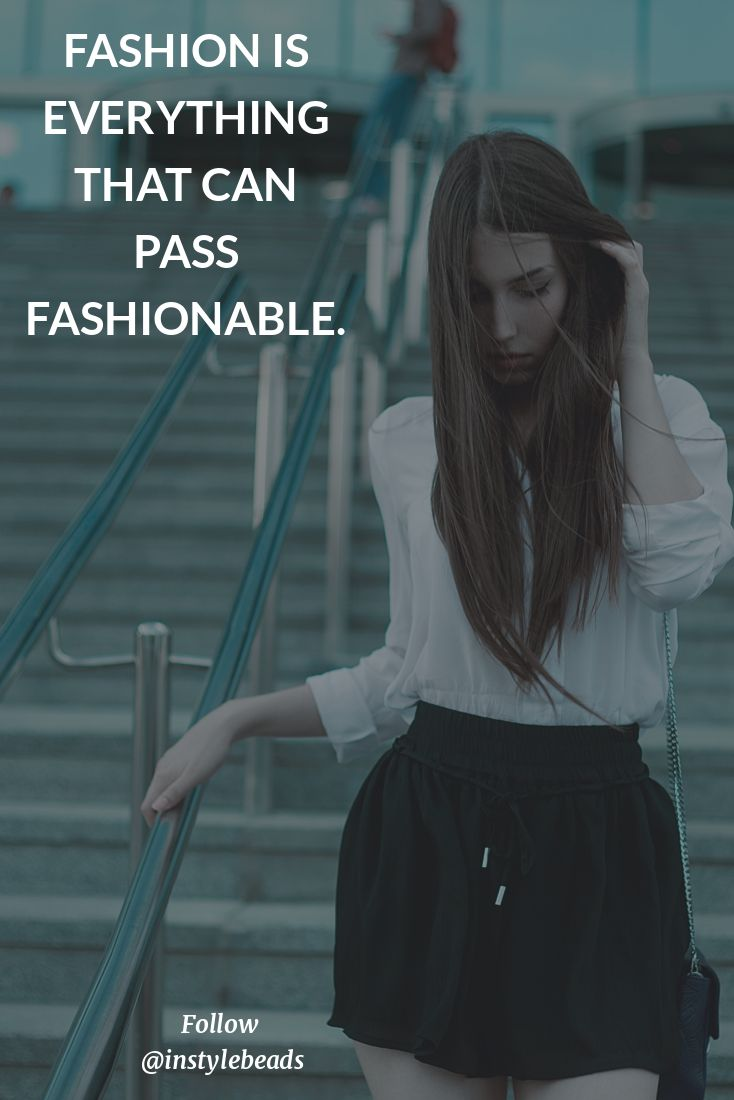 Fashion Quote Of the Day @instylebeads #women #fashion #passing #everything #can #be #fashionable