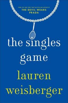 The Singles Game by Lauren Weisberger: http://www.stylemepretty.com/2016/06/21/the-best-new-summer-books-to-stash-in-your-beach-bag/