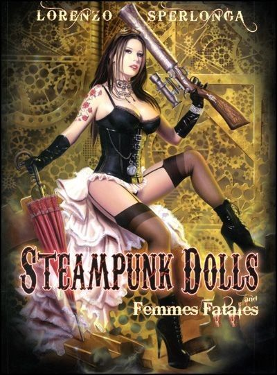 STEAMPUNK DOLLS AND FEMMES FATALES Signed