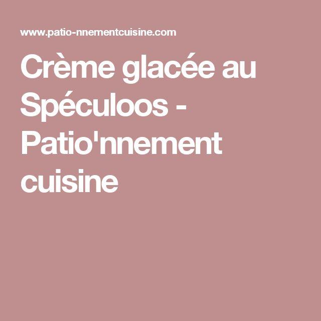 Crème glacée au Spéculoos - Patio'nnement cuisine