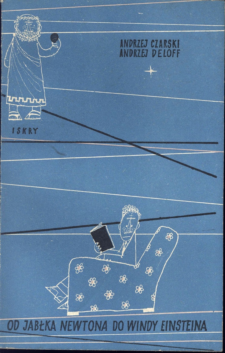 """Od jabłka Newtona do windy Einsteina"" Andrzej Czarski and Andrzej Deloff Cover and illustrated by Mirosław Pokora Published by Wydawnictwo Iskry 1957"