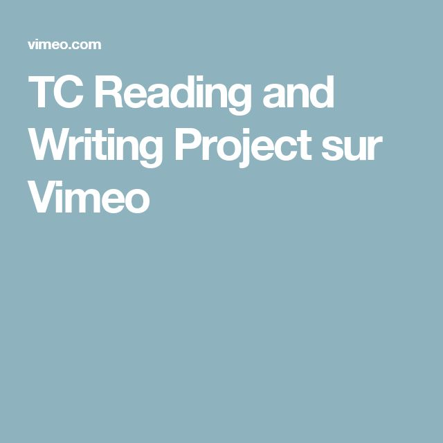 TC Reading and Writing Project sur Vimeo