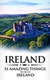 Ireland: Ireland Travel Guide: 51 Amazing Things to Do in Ireland (Dublin Cork Galway Backpacking Ireland Budget Travel) by 51 Amazing Things (Author) #Kindle US #NewRelease #Travel #eBook #ad