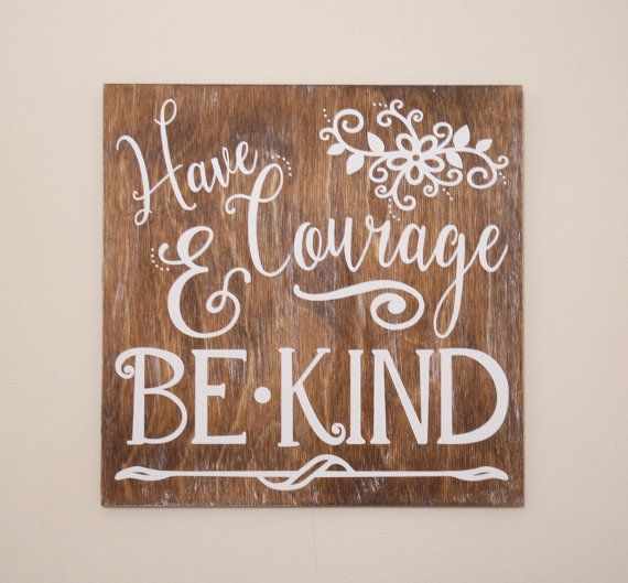 Have Courage And Be Kind Wood Sign Disney Sign Disney Disney