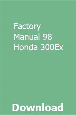 Factory Manual 98 Honda 300Ex download pdf