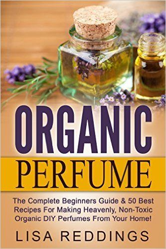 free ebook with recipes to make 50 different organic perfumes