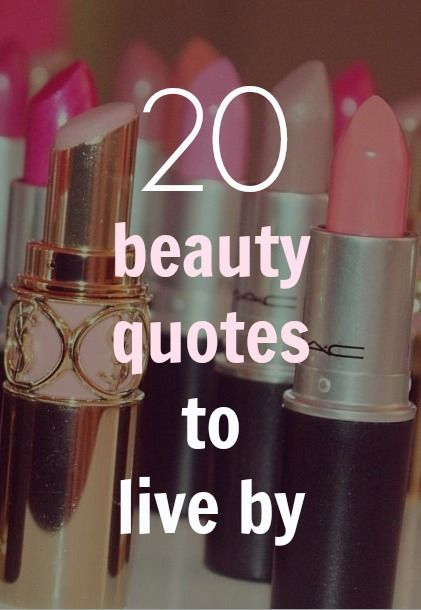 Makeup Quotes: 20 Of Our Favorite Beauty Quotes To Remember
