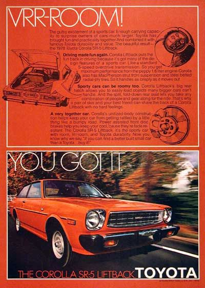 1978 Toyota Corolla SR-5 Liftback original vintage advertisement. With a 1.5L engine, 5-speed transmission, MacPherson strut suspension and steel belted radials. Toyota. You got it.