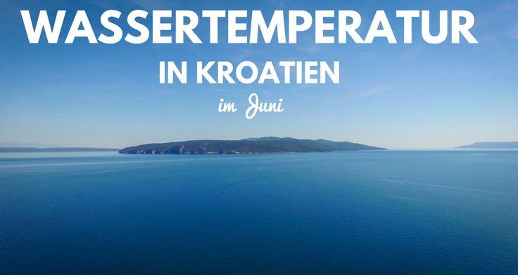 Informieren Sie sich hier über die aktuelle Wassertemperatur an der Adria in Kroatien!