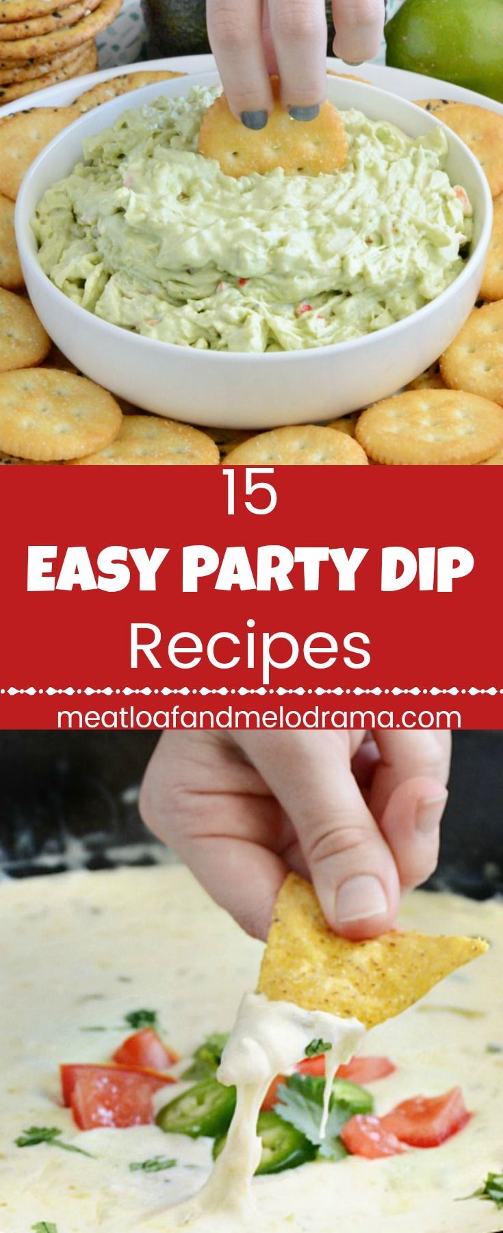 15 Easy Party Dip Recipes - Hot dip and cold dip recipes perfect for parties, game day, holidays, Christmas, Thanksgiving or snacking anytime. Make entertaining easy with these easy appetizers! from Meatloaf and Melodrama