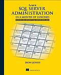 Learn SQL Server Administration in a Month of Lunches by Don Jones:  Summary Learn SQL Server Administration in a Month of Lunches is the perfect way to get started with SQL Server operations, including maintenance, backup and recovery, high availability, and performance monitoring. In about an hour a day over a month, you'll learn exactly what...