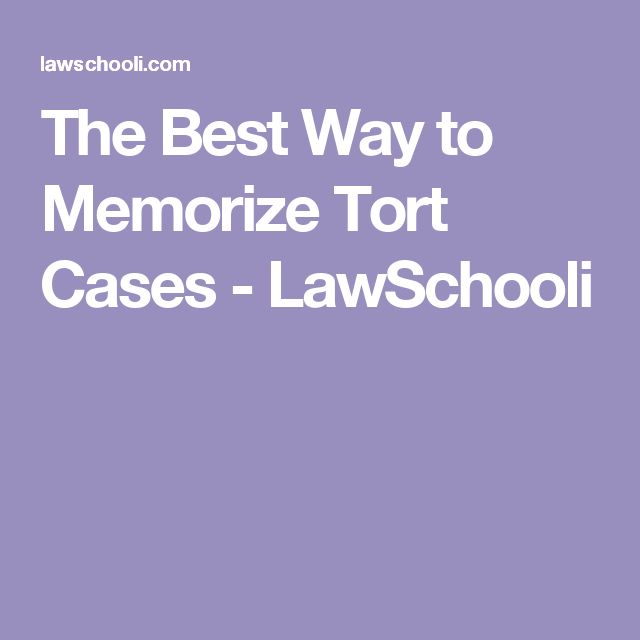 The Best Way to Memorize Tort Cases - LawSchooli