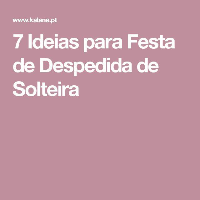 7 Ideias para Festa de Despedida de Solteira