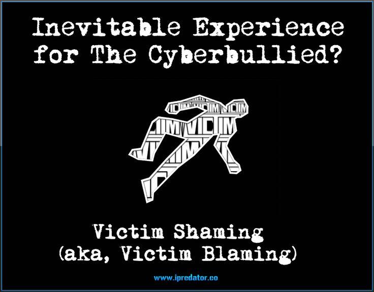 Educational #VictimShaming #VictimBlaming Awareness Image – Public Domain #Cyberbullying Graphic by #iPredator New York, USA  Victimology: https://definitions.uslegal.com/v/victimology/
