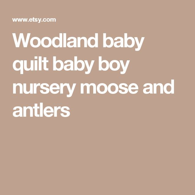 Woodland baby quilt baby boy nursery moose and antlers