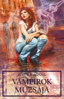 Adri könyvmoly könyvei: Gaura Ágnes Vámpírok múzsája
